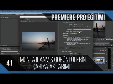 Premiere Pro Eğitimi 41 - Montajlanmış Görüntülerin Dışa Aktarımı