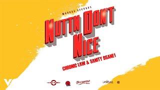 Chronic Law, Sanity DSane1 - Nuttn Don't Nice (Official Audio)