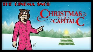 The Cinema Snob: CHRISTMAS WITH A CAPITAL C