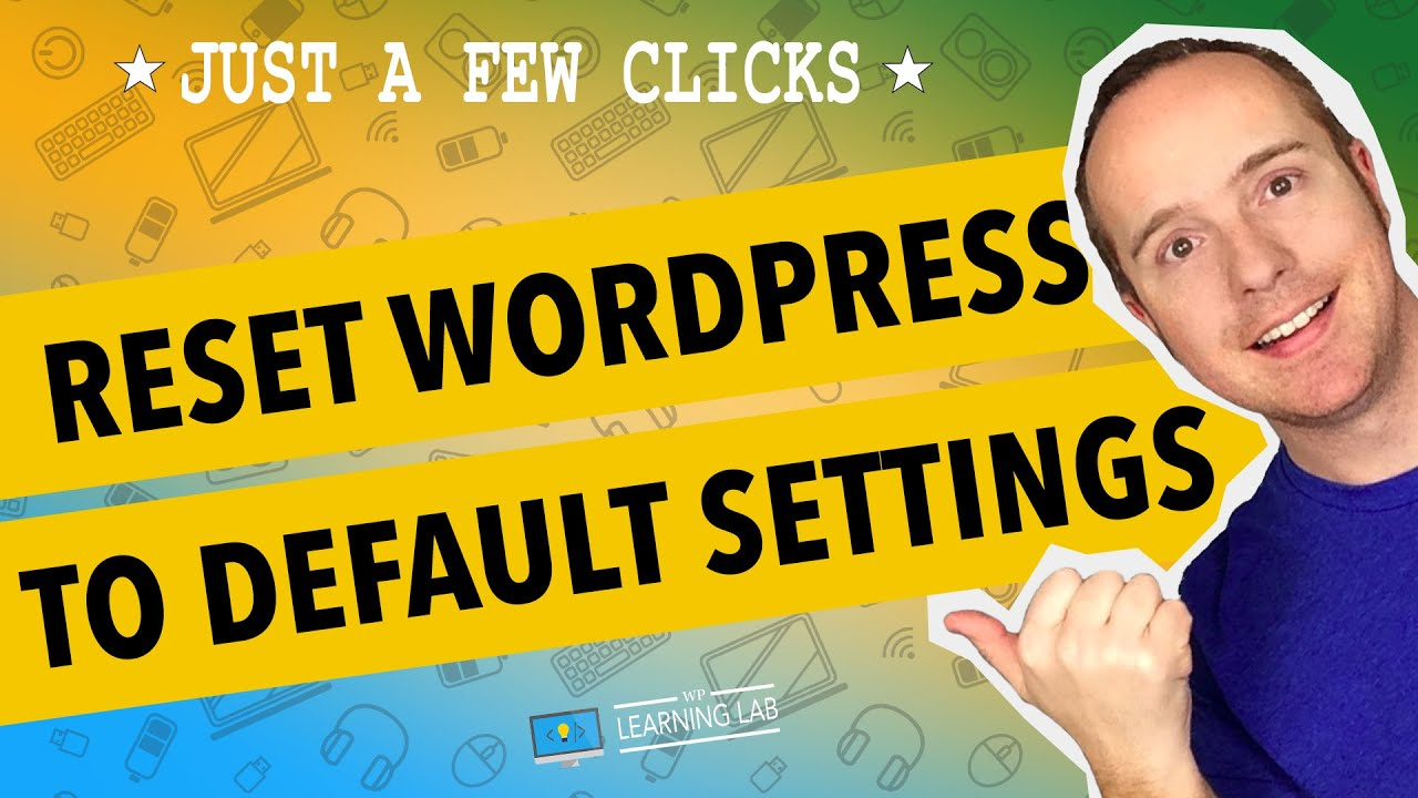 How To Reset A WordPress Site Instead Of Reinstalling