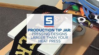 Production Tip Jar: Pressing Designs Larger Than Your Heat Press