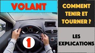 COMMENT TENIR ET TOURNER LE VOLANT ? 1/3