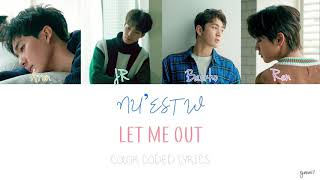 NU'EST W (뉴이스트 W) - LET ME OUT (화유기 OST PART 1) [Color Coded Lyrics]