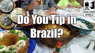 Visit Brazil - Do You Tip in Brazil?