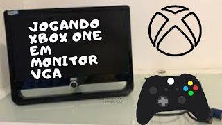 Jogando Xbox One em monitor VGA