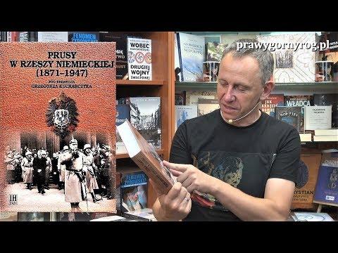 Gabriel Maciejewski O Książce: Prusy W Rzeszy Niemieckiej (1871-1947) Pod Red. G. Kucharczyka