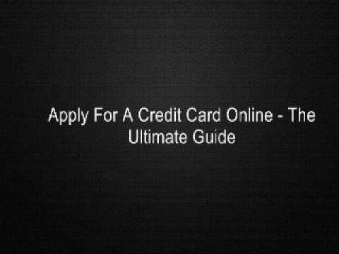 Apply For A Credit Card Online - The Ultimate Guide