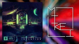 Protostar & hayve - Isolation [Mikei Mega Mashup]