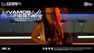 DJ Cort S Vamos a la fiesta Feat Guarana Goal Omega Masta OFFICIAL VIDEO