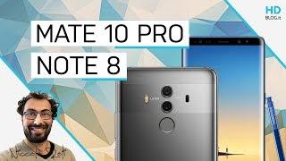 GALAXY NOTE 8 vs HUAWEI MATE 10 Pro: quale scegliere? CONFRONTO