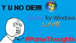 Games For Windows Live Not Shutting Down #pumathoughts