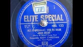 EDDY CHRISTIANI - ALS JE WEGGAAT, DOE DE DEUR DAN DICHT