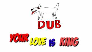 ANJING DUB YOUR LOVE IS KING