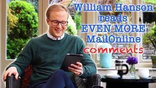 William Hanson reads EVEN MORE MailOnline comments