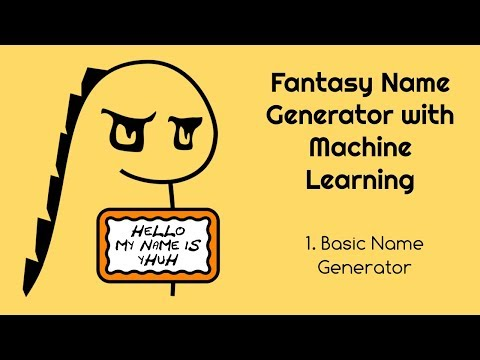 Fantasy Name Generator with Machine Learning - 1. Basic Name Generator