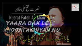Yaara Dak Le khooni Akhiyan Nu  Nusrat Fateh Ali Khan Records lyrics HD sound quality
