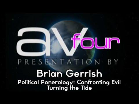 AV4 - Brian Gerrish - Political Ponerology: Confronting Evil - Turning the Tide