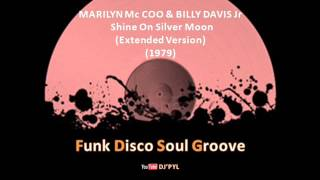MARILYN Mc COO & BILLY DAVIS Jr  -  Shine On Silver Moon  (Extended Version) (1979)