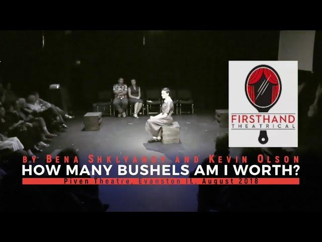 Theatre Show: 'HOW MANY BUSHELS AM I WORTH?'  By Bena Shklyanoy and Kevin Olson