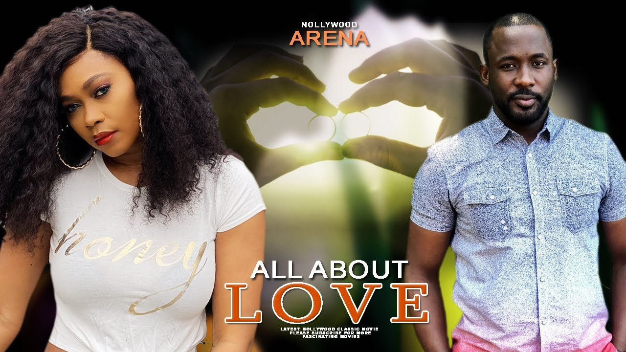 Download IS ALL ABOUT LOVE ( JOSEPH BENJAMI, TANA ADELANA) - LATEST 2020 NOLLYWOOD MOVIES |  LATEST NOLLYWOOD