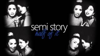 Semi Story {half of it} Chapter Two