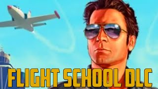 FLIGHT SCHOOL DLC (Grand Theft Auto V)