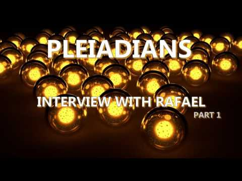 The Pleiadians Channeling - Interview with Rafael | Part 1