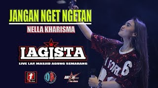 "Download JANGAN NGET NGETAN TERBARU NELLA KHARISMA ""LAGISTA"" LIVE SEMARANG FAIR 