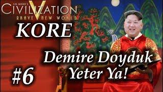 Demire Doyduk Yeter ya! |Civilization 5| Kore | Bölüm 6