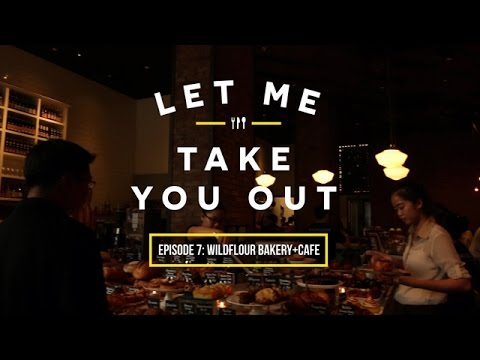 Let Me Take You Out | Episode 7: Wildflour Cafe + Bakery