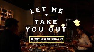 Let Me Take You Out | Episode 7: Wildflour Cafe + Bakery