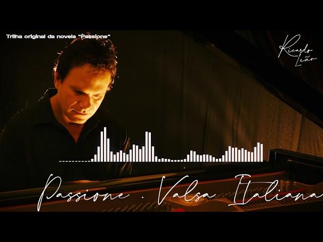 Ricardo Leão - Valsa Italiana - (Trilha Sonora Original - Novela Passione)