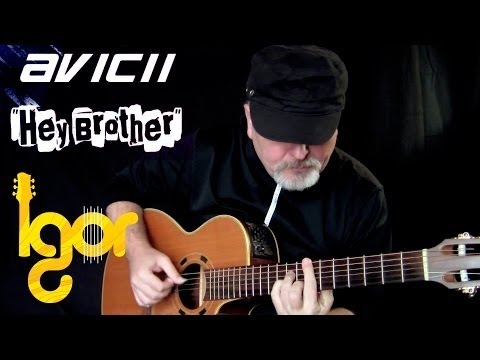 Hey Brother – Avicii – Igor Presnyakov – acoustic fingerstyle guitar