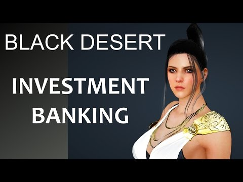 Black Desert Investment Banking Guide / is it Worth it?