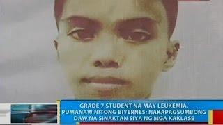 BP: Grade 7 na may Leukemia, pumanaw nitong Biyernes; nakapagsumbong na sinaktan siya ng mga kaklase