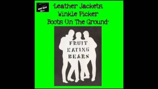 FRUIT EATING BEARS -   LEATHER JACKETS, WINKLE PICKER BOOTS ON THE GROUND.