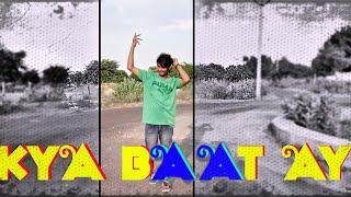 Kya Baat Ay Dance Video / Harrdy Sandhu / Rahul Bhargav Dance Choreography