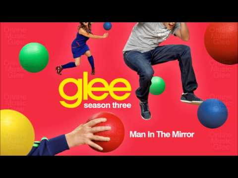 Man in the mirror - Glee [HD Full Studio] [Complete]