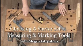 Choosing a Starter Set of Measuring & Marking Tools