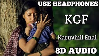 KGF | Karuvinil Enai song | (8D AUDIO) |Tamil | Use Headphones