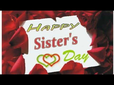 Happy Sister S Day Whatsapp Status Video Sister S Day Quotes Images Greetings Youtube