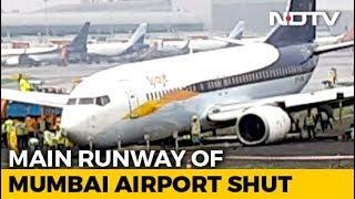 Mumbai Airport& 39 s Main Runway Shut May Take 48 Hours To Restore Ops