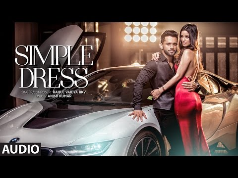 SIMPLE DRESS Audio Song  | Rahul Vaidya RKV , Chetna Pande | T-Series