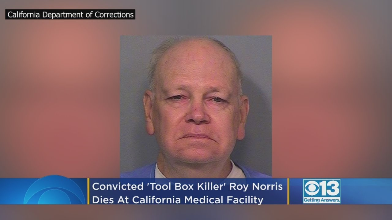 Roy Lewis Norris, Convicted 'Tool Box Killer,' Dies At California Medical Facility