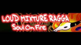 LOUD MIXTURE RAGGA 「Soul On Fire LONG」