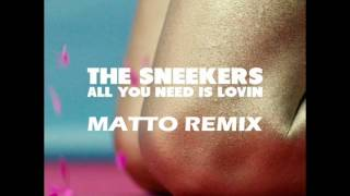 The Sneekers - All You Need Is Lovin (Matto Remix)