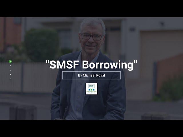 SMSF Borrowing | BIR Solutions
