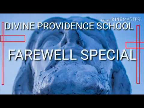 DIVINE PROVIDENCE SCHOOL FAREWELL SPECIAL