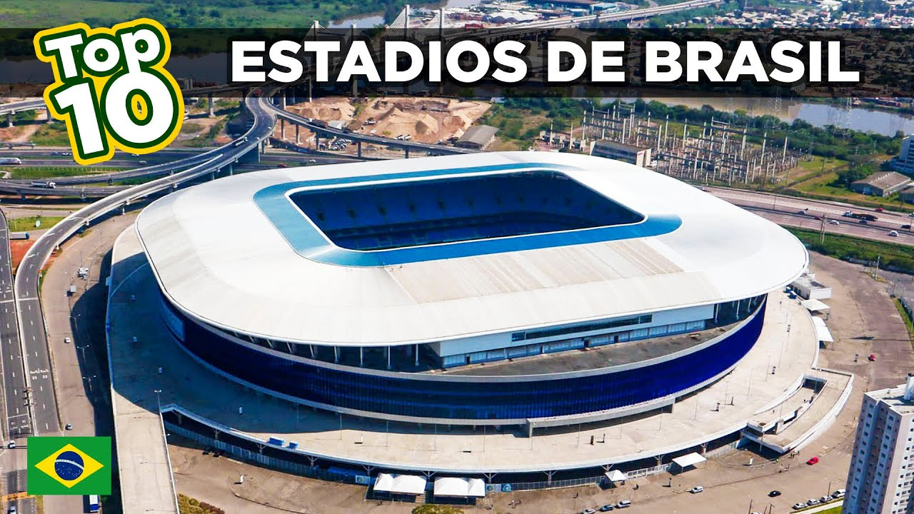 Top 10 | Estadios de futbol de Brasil – 2021 HD