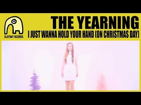 THE YEARNING - I Just Wanna Hold Your Hand (On Christmas Day) [Official]